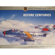 Before Centuries: USAFE Fighters 1948 - 1959 Boeken